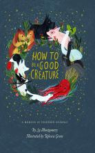 How to Be a Good Creature, one of the best science books recommended by Earthwatch scientists